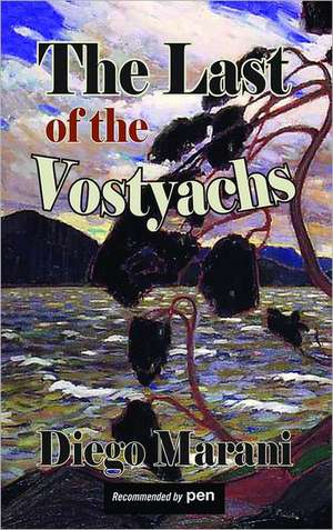 The Last of the Vostyachs de Diego Marani