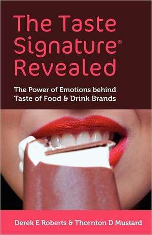 The Taste Signature Revealed de Derek E. Roberts