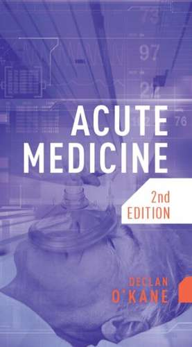 Acute Medicine, second edition