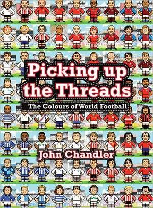 Picking Up The Threads de John Chandler