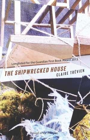 The Shipwrecked House de Claire Trévien