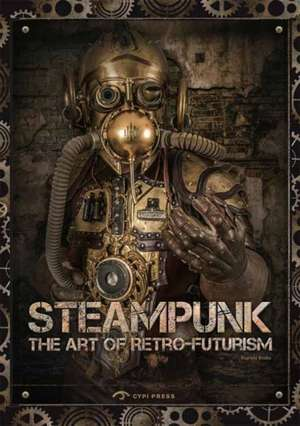 Steampunk:  The Art of Retro-Futurism de Dopress Books