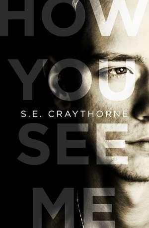 How You See Me de S.E. Craythorne