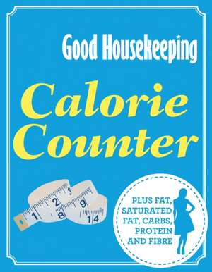 Good Housekeeping Calorie Counter de  Good Housekeeping Institute
