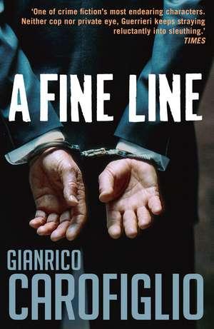 A Fine Line de Gianrico Carofiglio