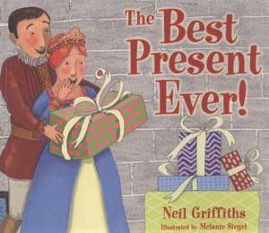 The Best Present Ever. Written by Neil Griffiths