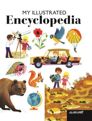Alain Gree - My First Illustrated Encyclopedia