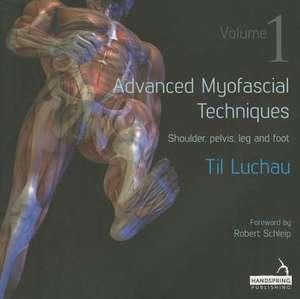 Advanced Myofascial Techniques - Volume 1