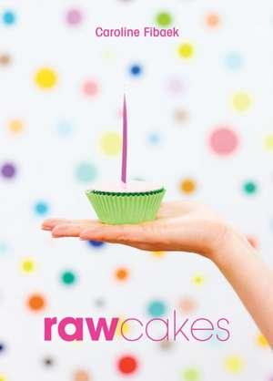 Raw Cakes de Caroline Fibaek