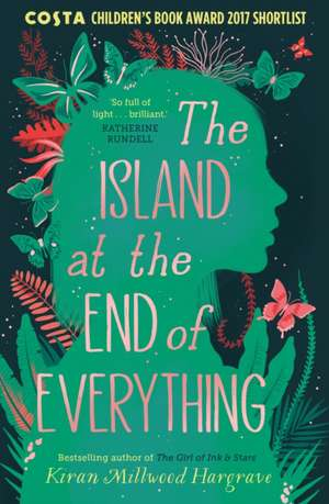The Island at the End of Everything de Kiran Millwood Hargrave