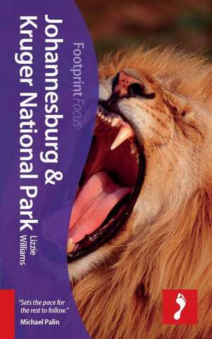 Johannesburg & Kruger National Park Focus Guide:  Peaks & Valleys of a Passionate Relationship Expressed Through Poetry de Lizzie Williams