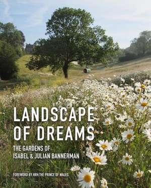 Landscape of Dreams de Isabel & Julian Bannerman