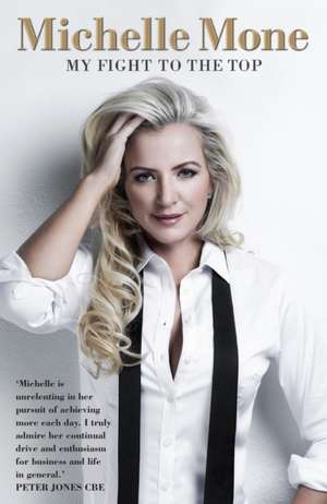 My Fight to the Top de Michelle Mone