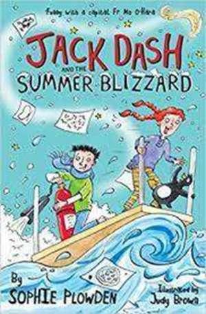 Plowden, S: Jack Dash and the Summer Blizzard de Sophie Plowden