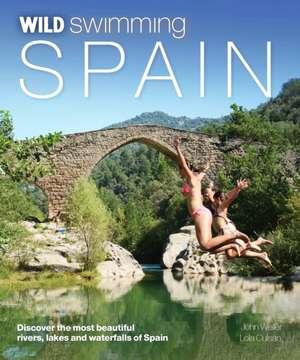 Wild Swimming Spain de John Weller