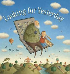 Looking for Yesterday de Alison Jay