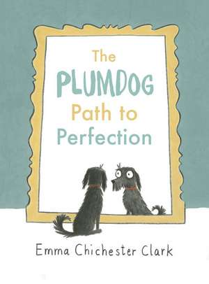 The Plumdog Path to Perfection de Emma Chichester-Clark