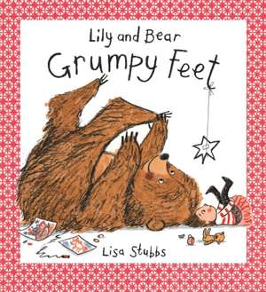 Lily and Bear - Grumpy Feet