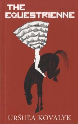 Kovalyk, U: The Equestrienne de Ursula Kovalyk