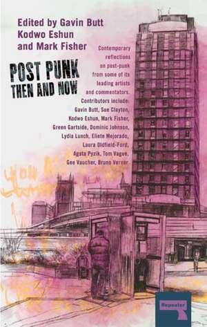 Post-Punk Then and Now de Sue Clayton