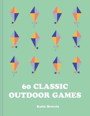 60 Classic Outdoor Games imagine