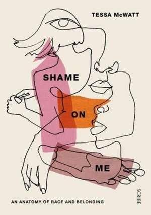 Shame On Me de Tessa McWatt