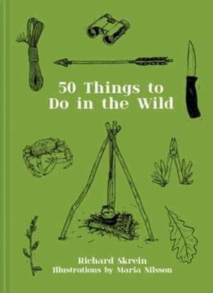 Skrein, R: 50 Things to Do in the Wild imagine