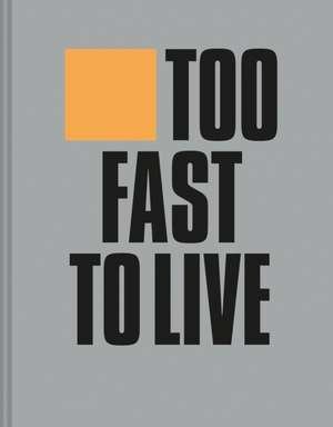 Too Fast to Live, Too Young to Die de Andrew Krivine