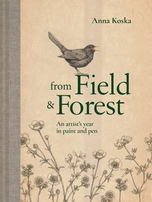 From Field & Forest: An Artist's Year in Paint and Pen imagine