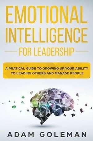 Emotional Intelligence for Leadership de Adam Goleman