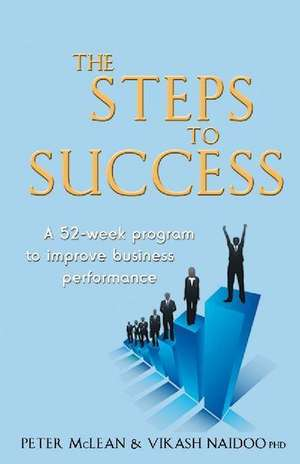 Steps to Success: A 52-week Programme to Improve Business Performance de Peter McLean