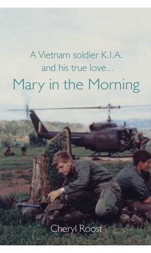 A Vietnam Soldier K.I.A. and His True Love... Mary in the Morning imagine