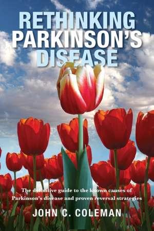 Rethinking Parkinson's Disease de John C Coleman