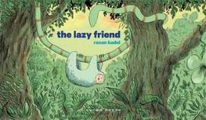 The Lazy Friend