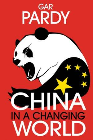 China in a Changing World de Gar Pardy