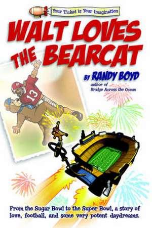 Walt Loves the Bearcat de Randy Boyd