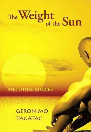 The Weight of the Sun de Geronimo Tagatac