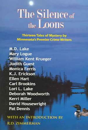 The Silence of the Loons:  Thirteen Tales of Mystery by Minnesota's Premier Crime Writers de M. D. Lake