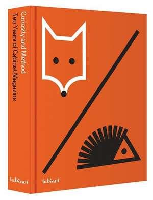 Curiosity and Method:  Ten Years of Cabinet Magazine de Daniel Birnbaum