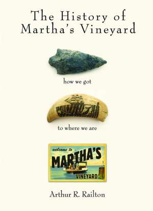 The History of Martha's Vineyard de Arthur Railton