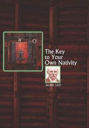 The Key to Your Own Nativity de Alan Leo