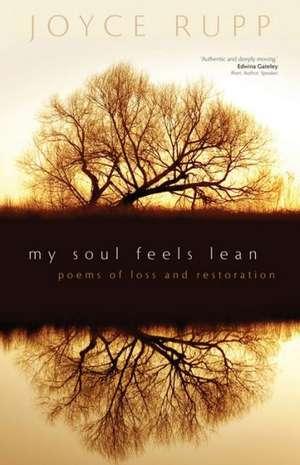 My Soul Feels Lean:  Poems of Loss and Restoration de Osm Rupp, Joyce