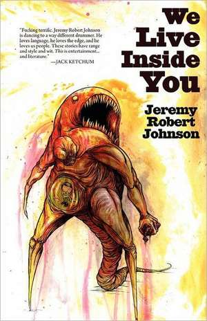 We Live Inside You de Jeremy Robert Johnson