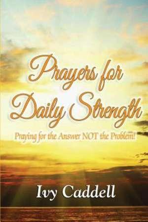 Prayers for Daily Strength de Ivy Caddell