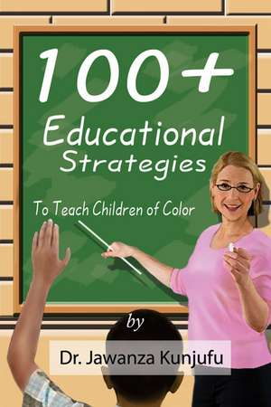 100 Plus Educational Strategies to Teach Children of Color imagine