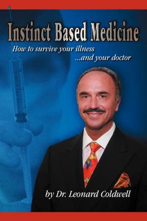 Instinct Based Medicine de Leonard Coldwell