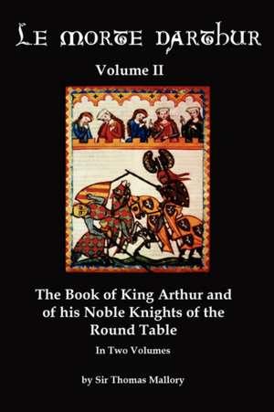 Le Morte Darthur Volume 2 de Thomas Mallory