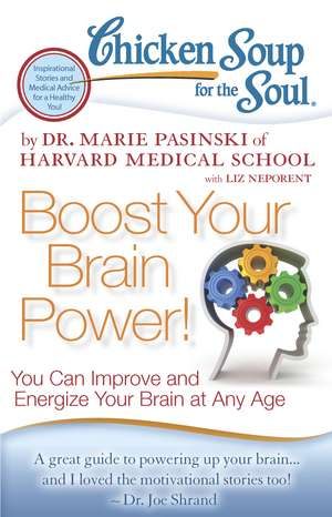 Chicken Soup for the Soul: Boost Your Brain Power!: You Can Improve and Energize Your Brain at Any Age de Dr. Marie Pasinski