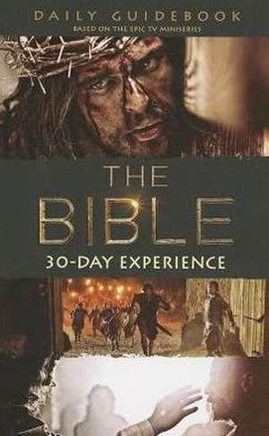The Bible 30-Day Experience:  Daily Guidebook de Bob Hostetler