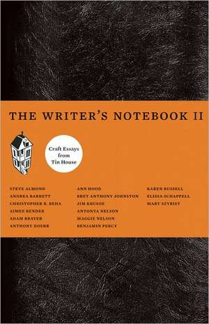 The Writer's Notebook II:  Craft Essays from Tin House de Christopher Beha